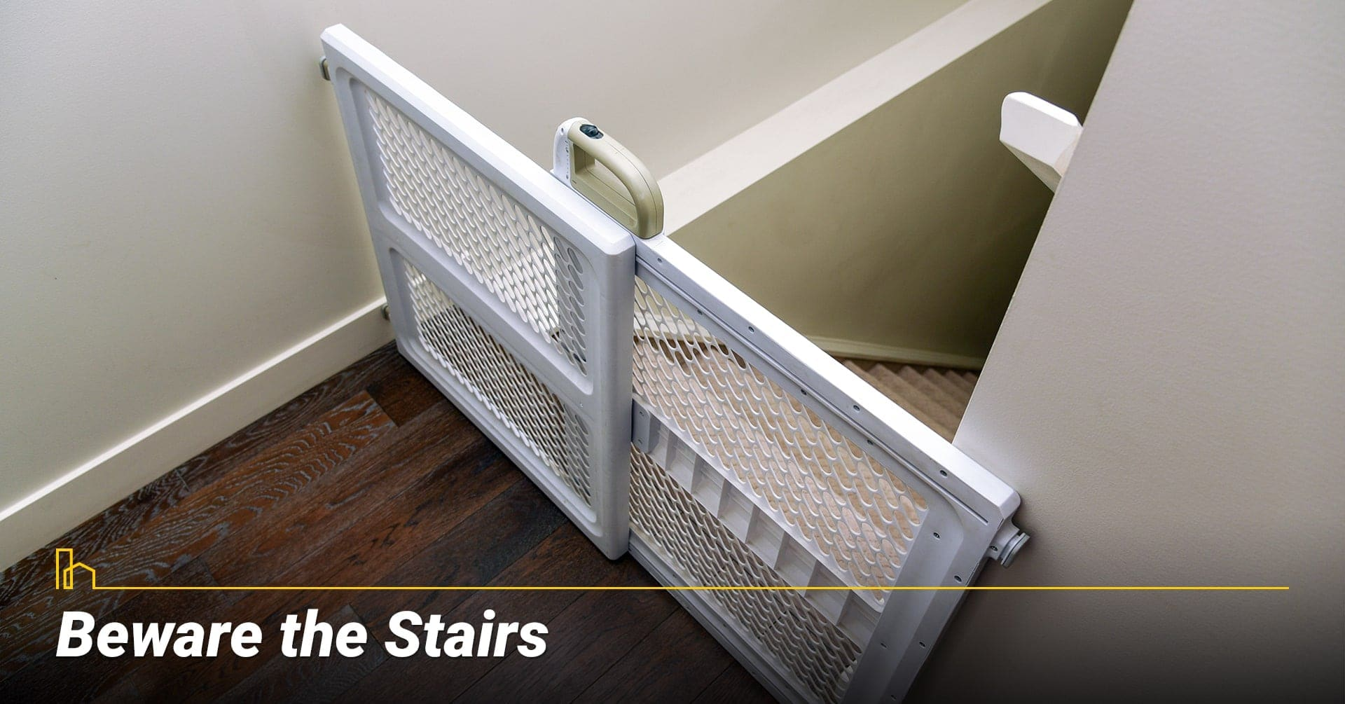 Beware the Stairs, secure your stairs