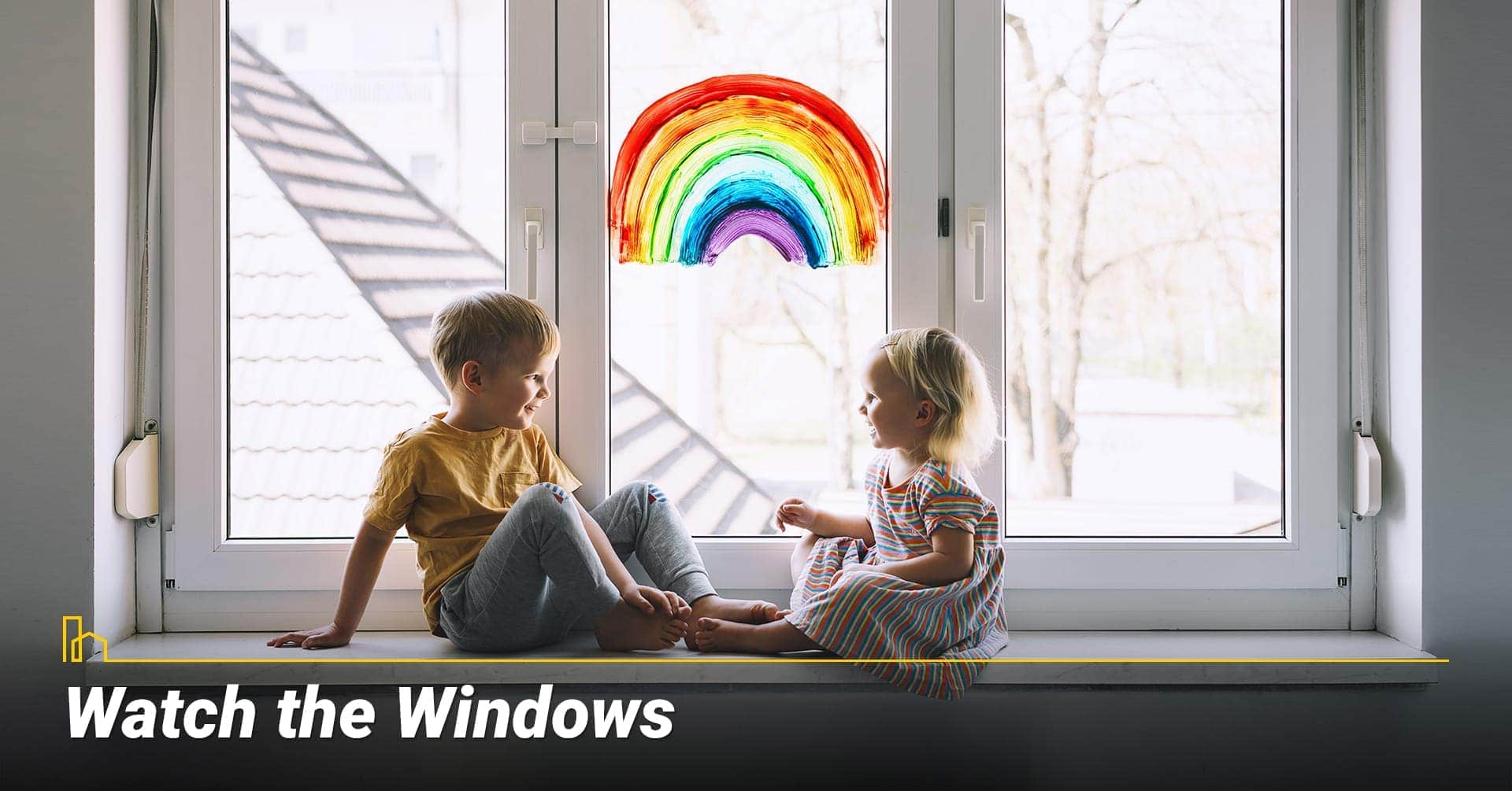 Watch the Windows, check your window sill