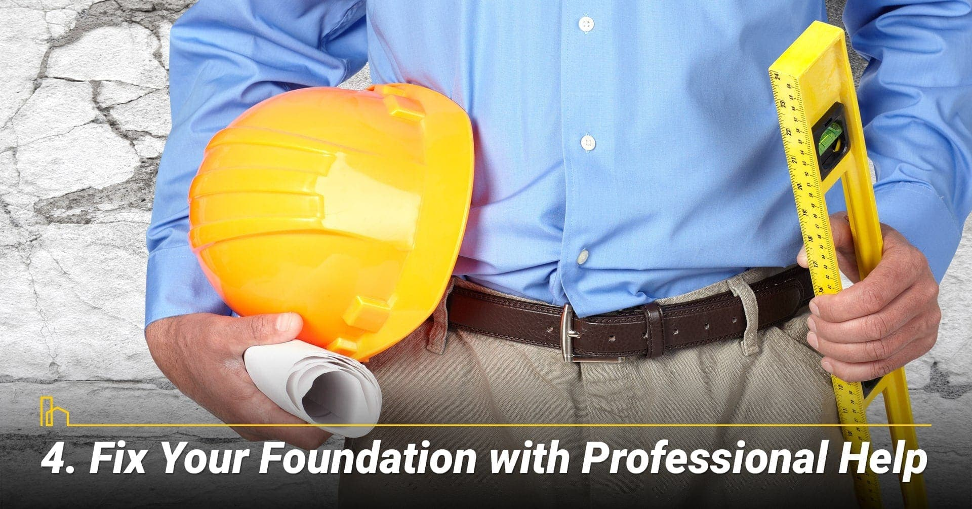 Fix Your Foundation with Professional Help, get the professional to fix it