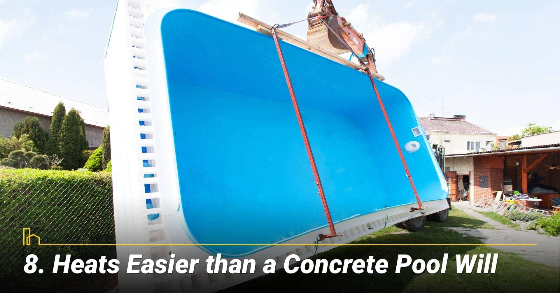 Heats Easier than a Concrete Pool Will, use less energy to warm up the pool