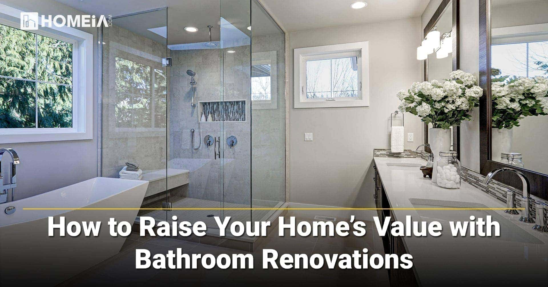 How to Raise Your Home's Value with Bathroom Renovations