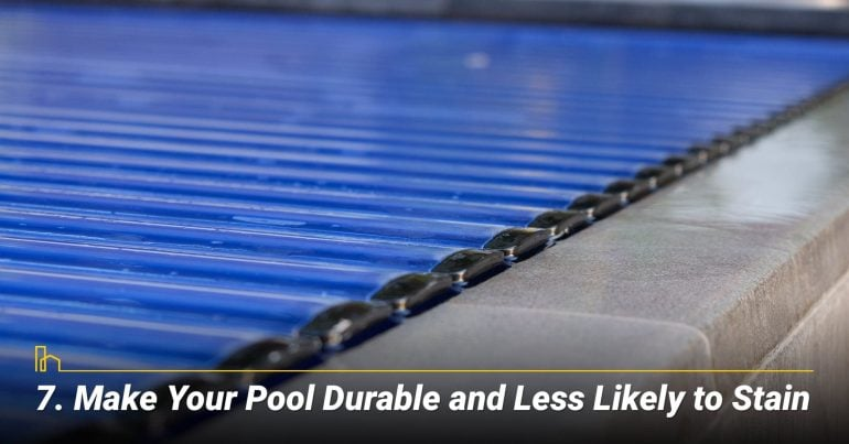 Make Your Pool Durable and Less Likely to Stain