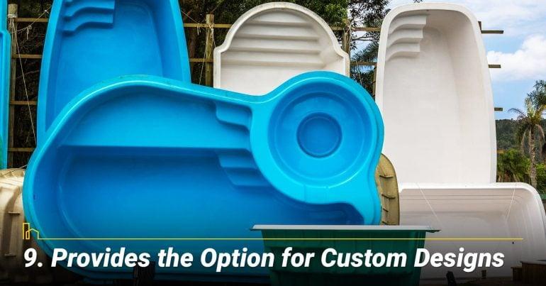 Provides the Option for Custom Designs