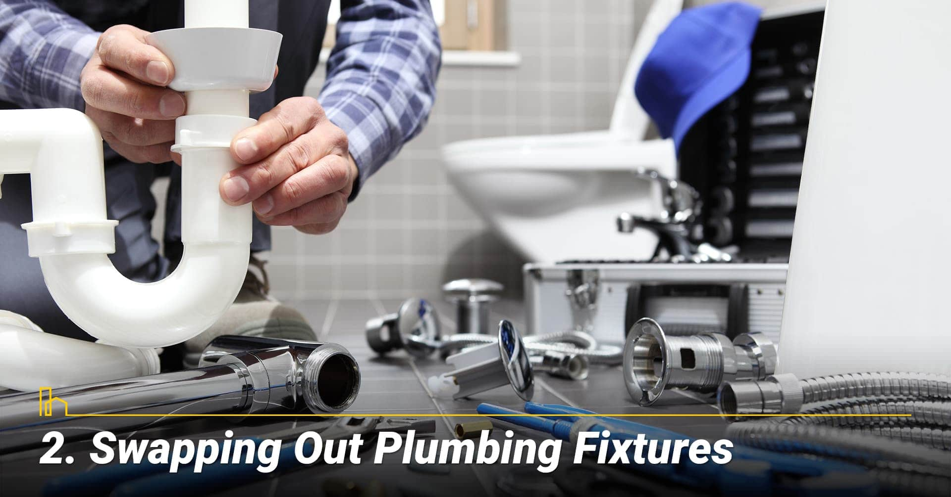Swapping Out Plumbing Fixtures, replace old plumbing fixtures