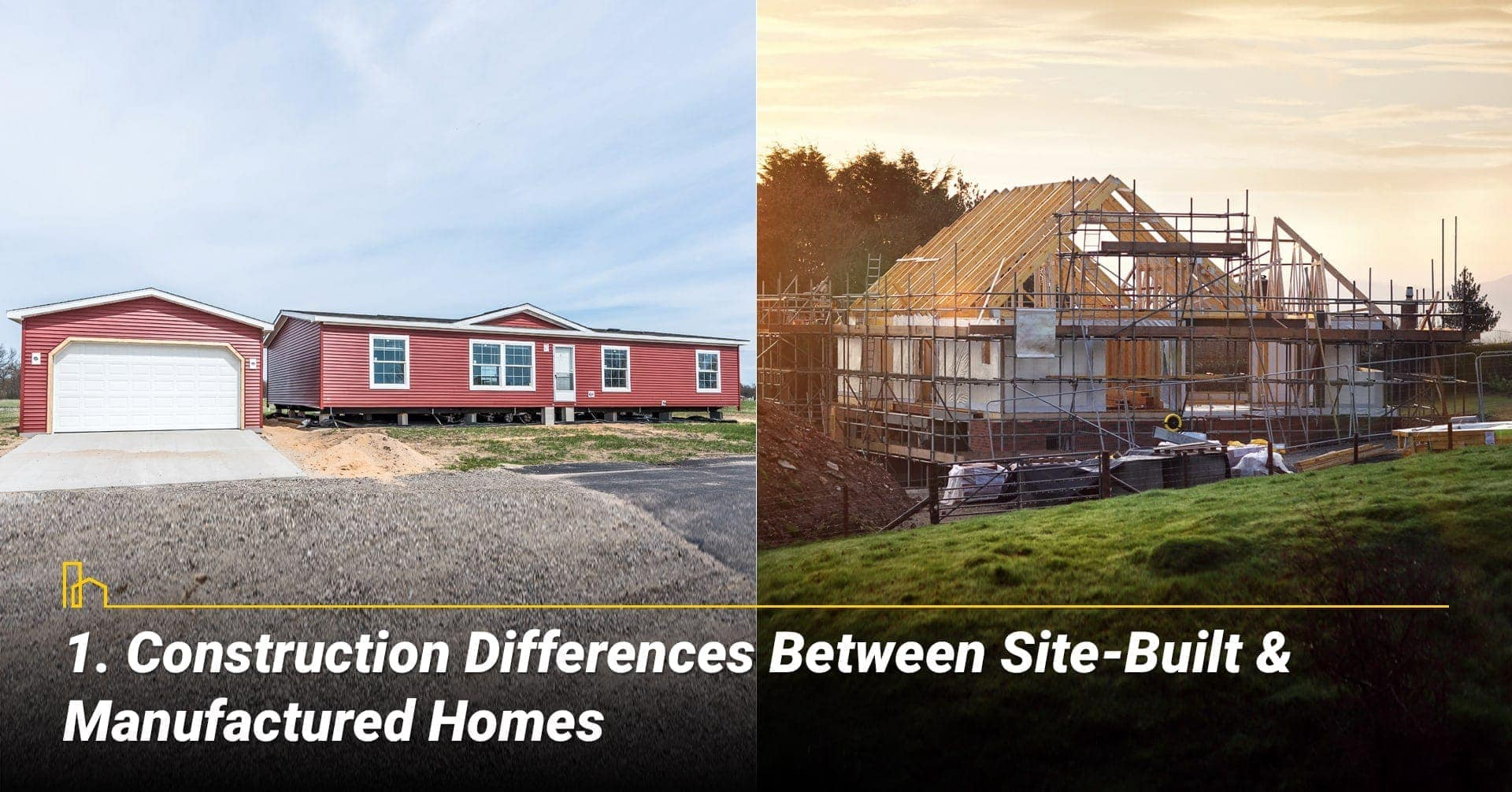 Construction Differences Between Site-Built & Manufactured Homes, they are built differently