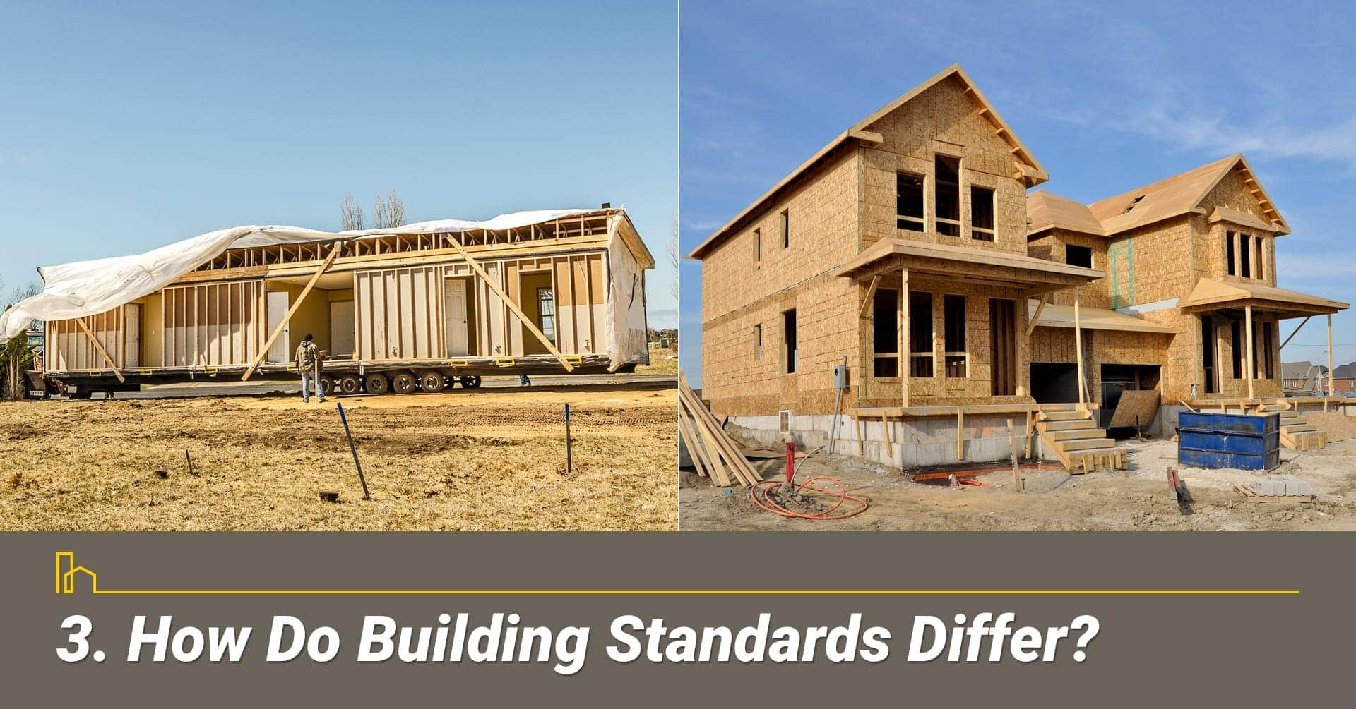 How Do Building Standards Differ? standards for site-built and manufactured homes