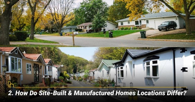 How Do Site-Built & Manufactured Homes Locations Differ?