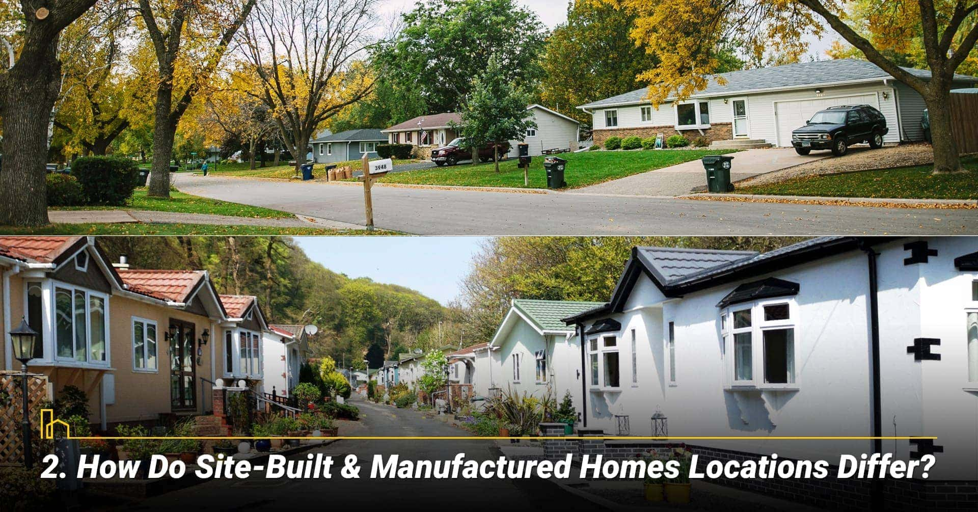 How Do Site-Built & Manufactured Homes Locations Differ? locations for site-built and manufactured homes