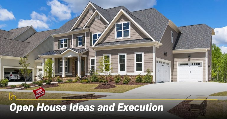Open House Ideas and Execution