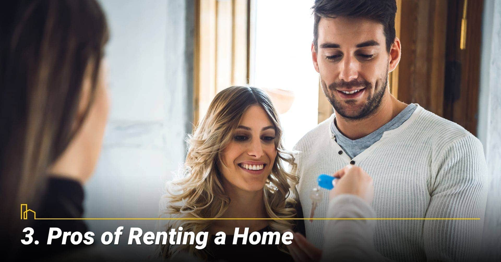 Pros of Renting a Home, advantages of rent out your home