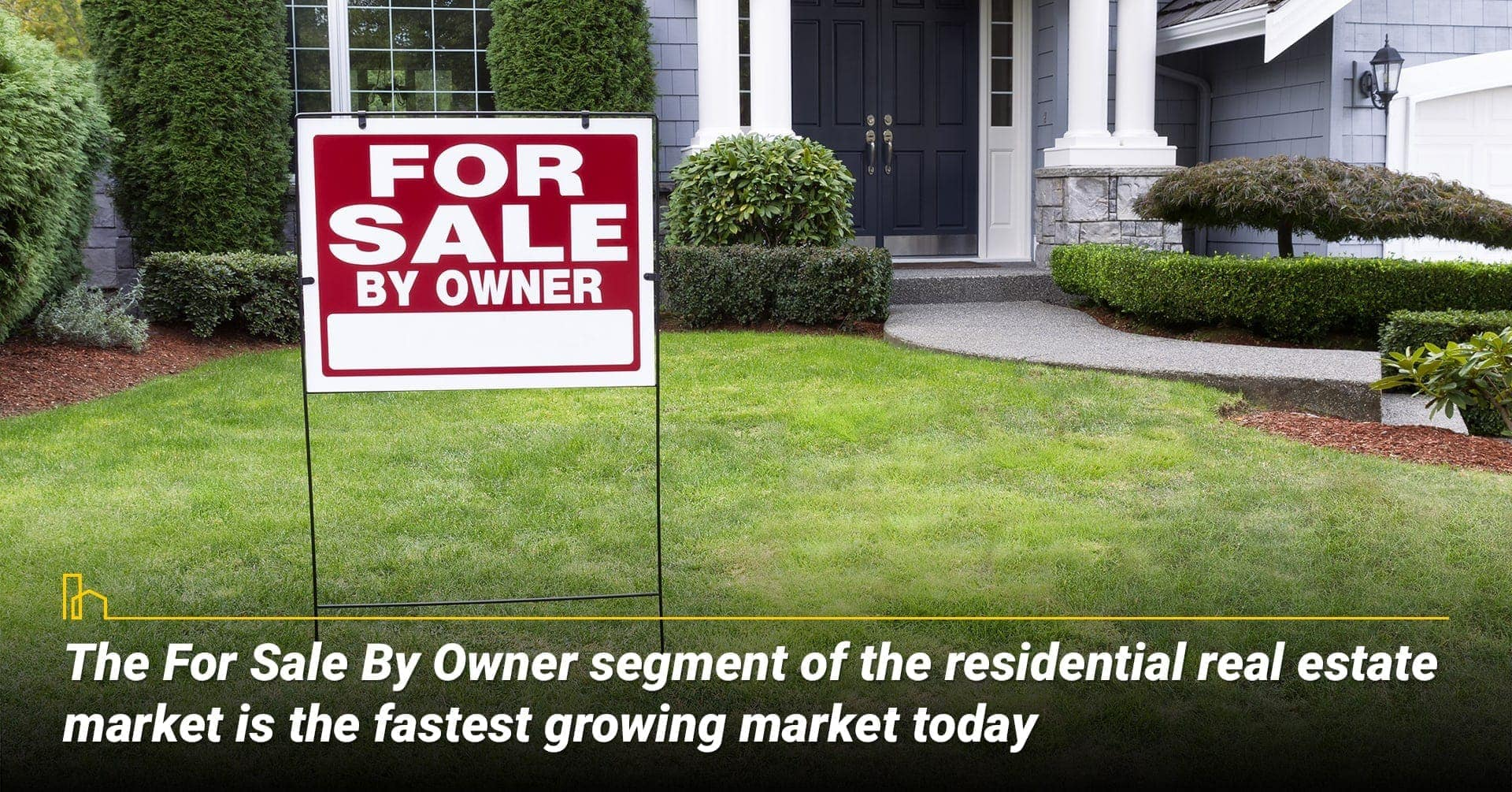 The For Sale By Owner segment of the residential real estate market is the fastest growing market today