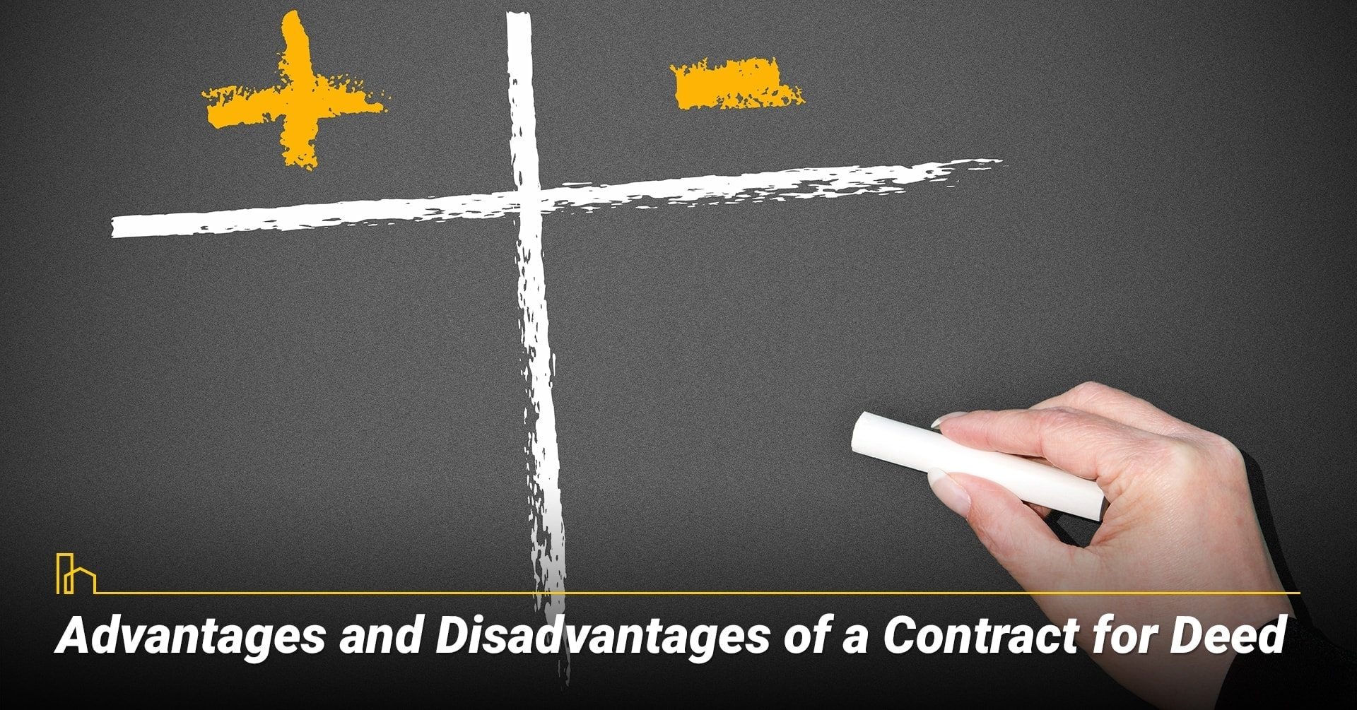 Advantages and Disadvantages of a Contract for Deed, know your Contract for Deed document