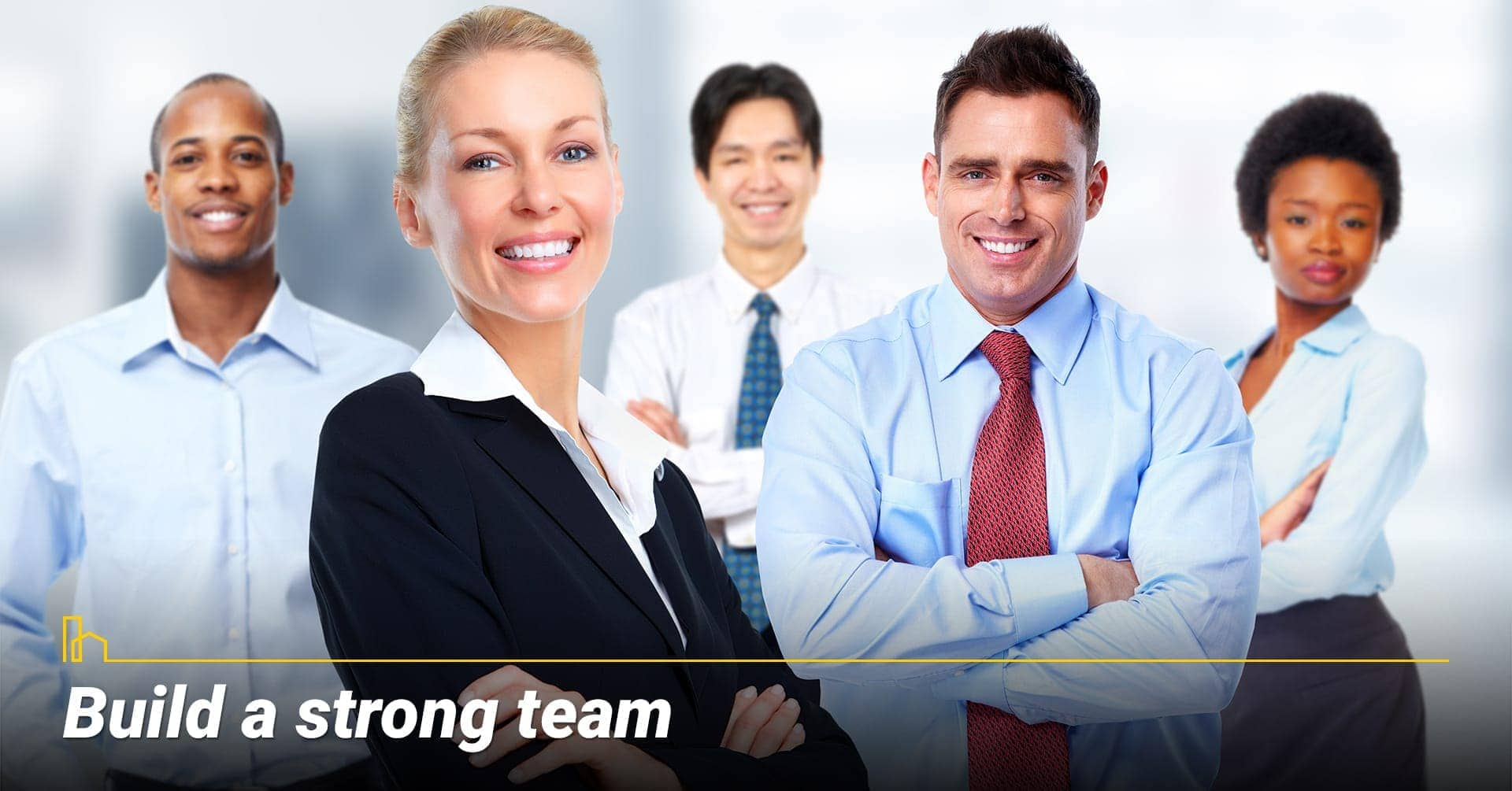 Build a strong team, work with smart people