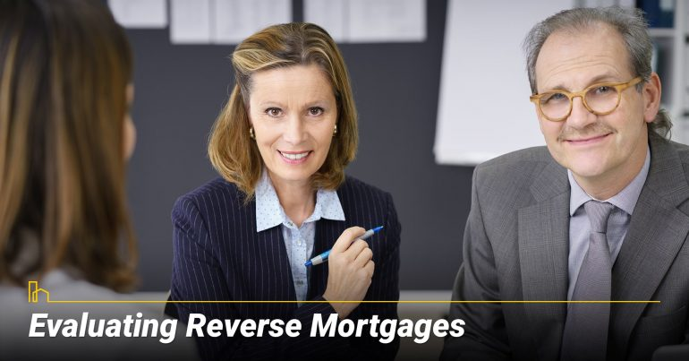 How Do I Evaluate Reverse Mortgages?