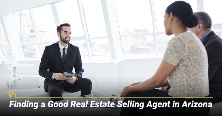 Finding a Good Real Estate Selling Agent in Arizona