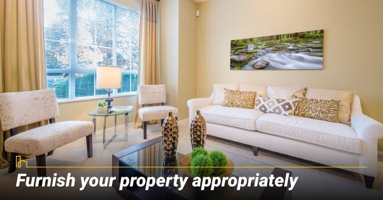 Furnish your property appropriately