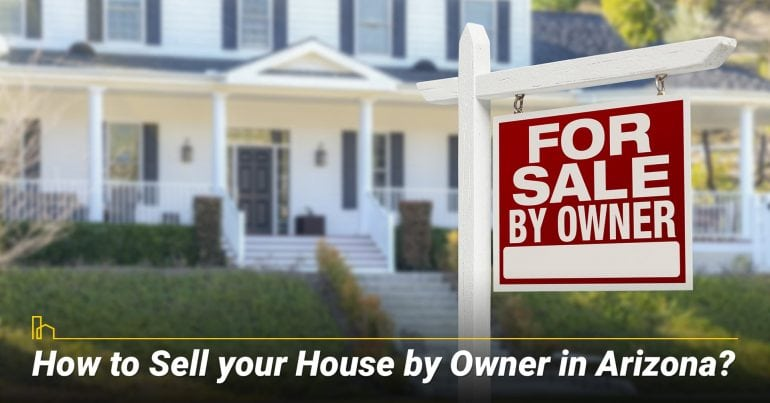 How to Sell your House by Owner in Arizona?