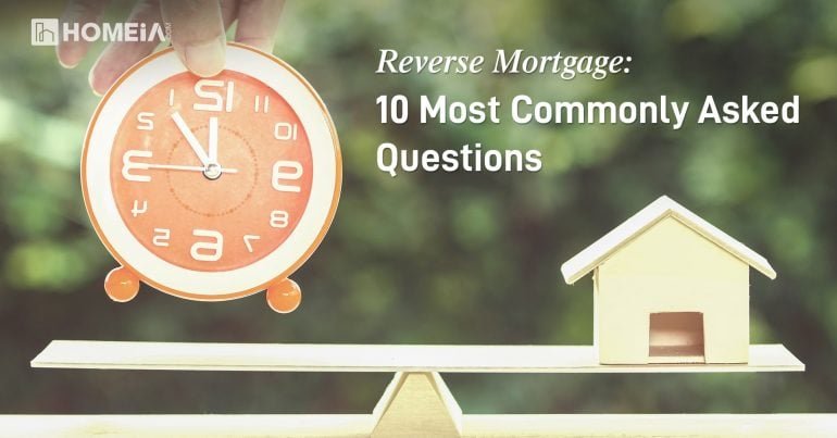 Reverse Mortgage: 10 Most Commonly Asked Questions
