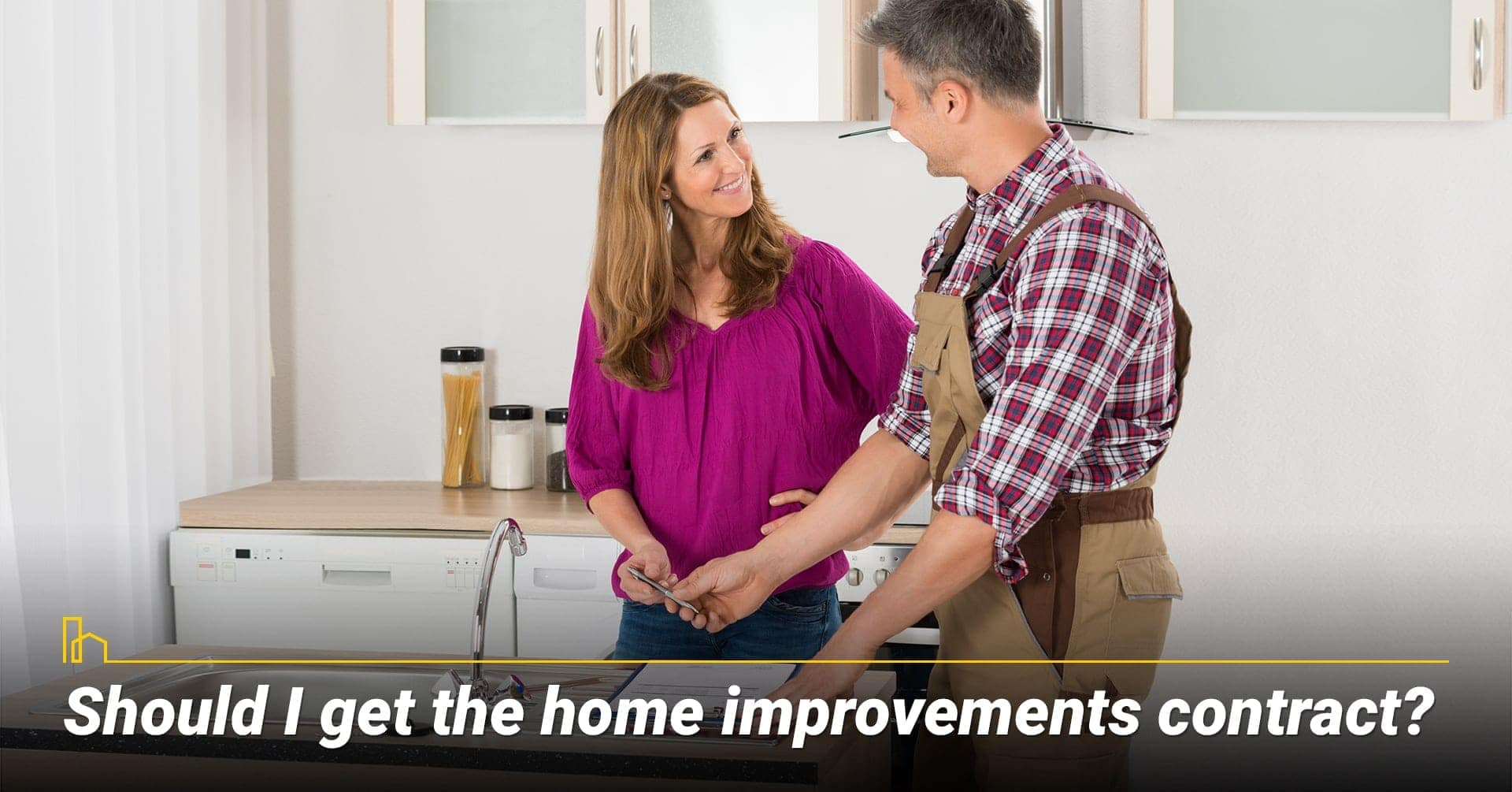 Should I get the home improvements contract? May need contract for certain projects