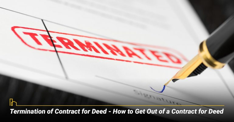 Termination of Contract for Deed–How to Get Out of a Contract for Deed