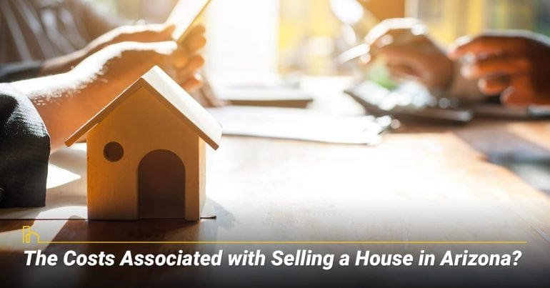 The Costs Associated with Selling a House in Arizona?