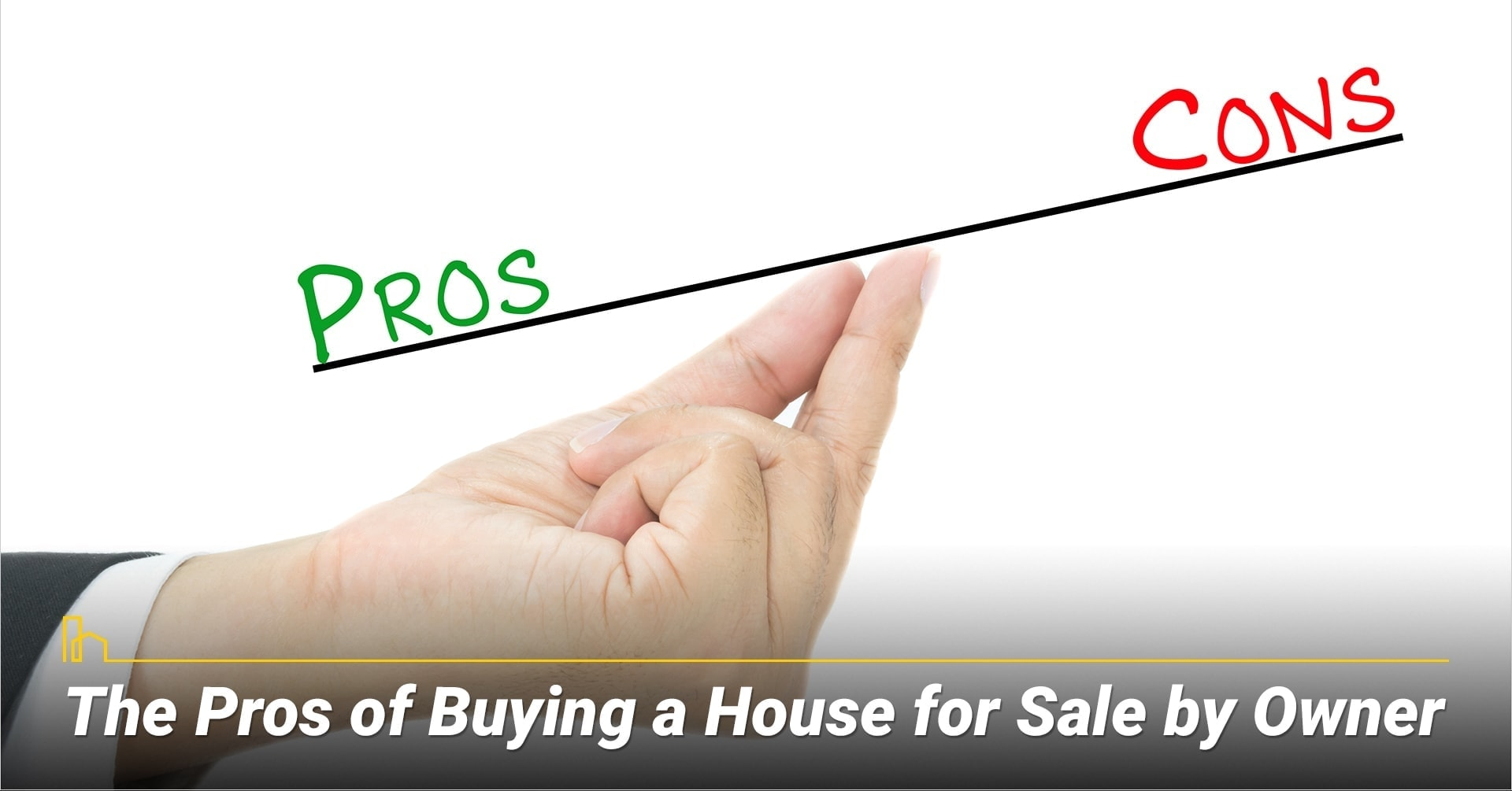 The Pros of Buying a House for Sale by Owner, the advantages of buying sale buy owner home