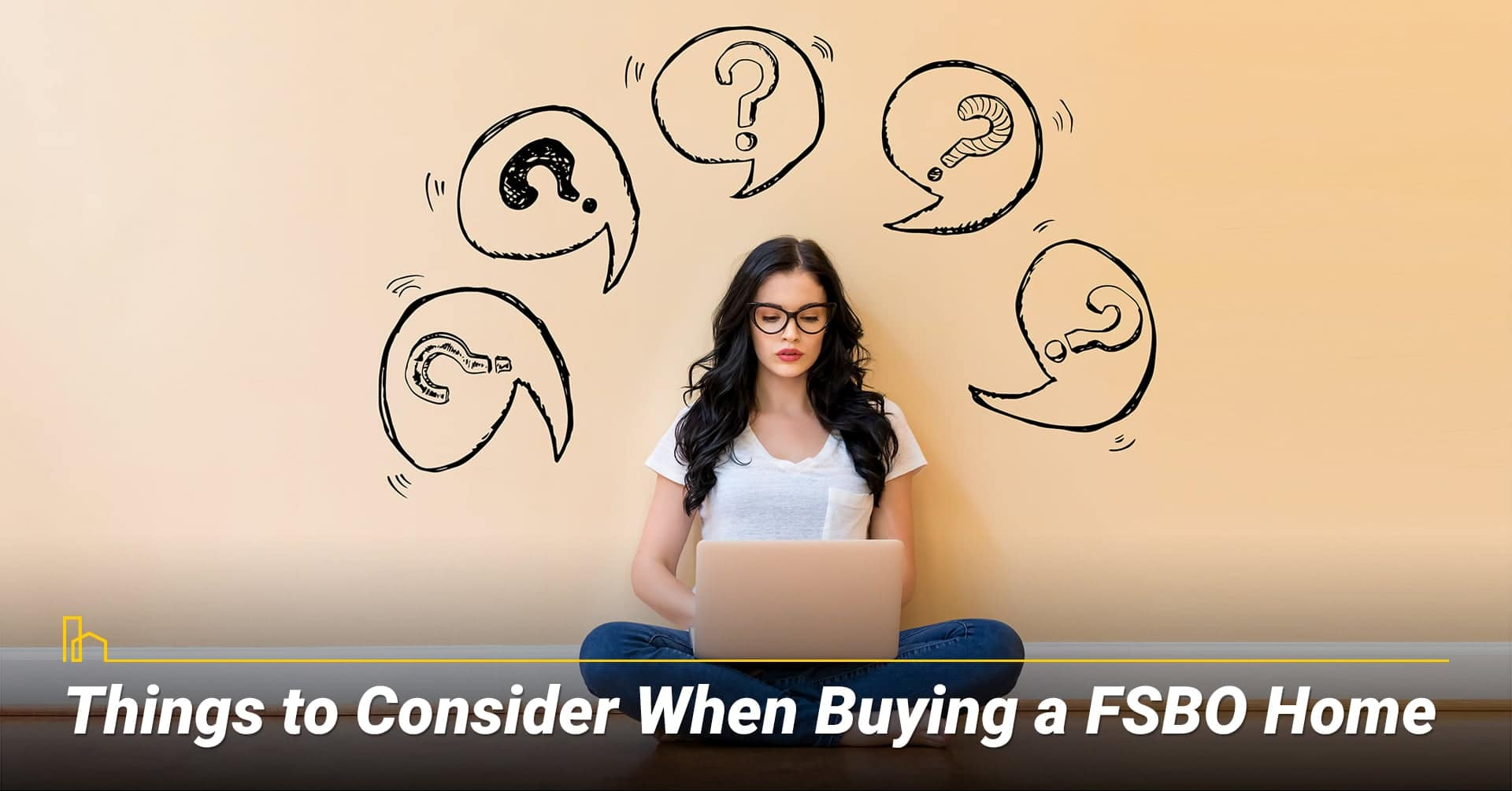 Things to Consider When Buying a FSBO Home, questions you have when buying a FSBO home