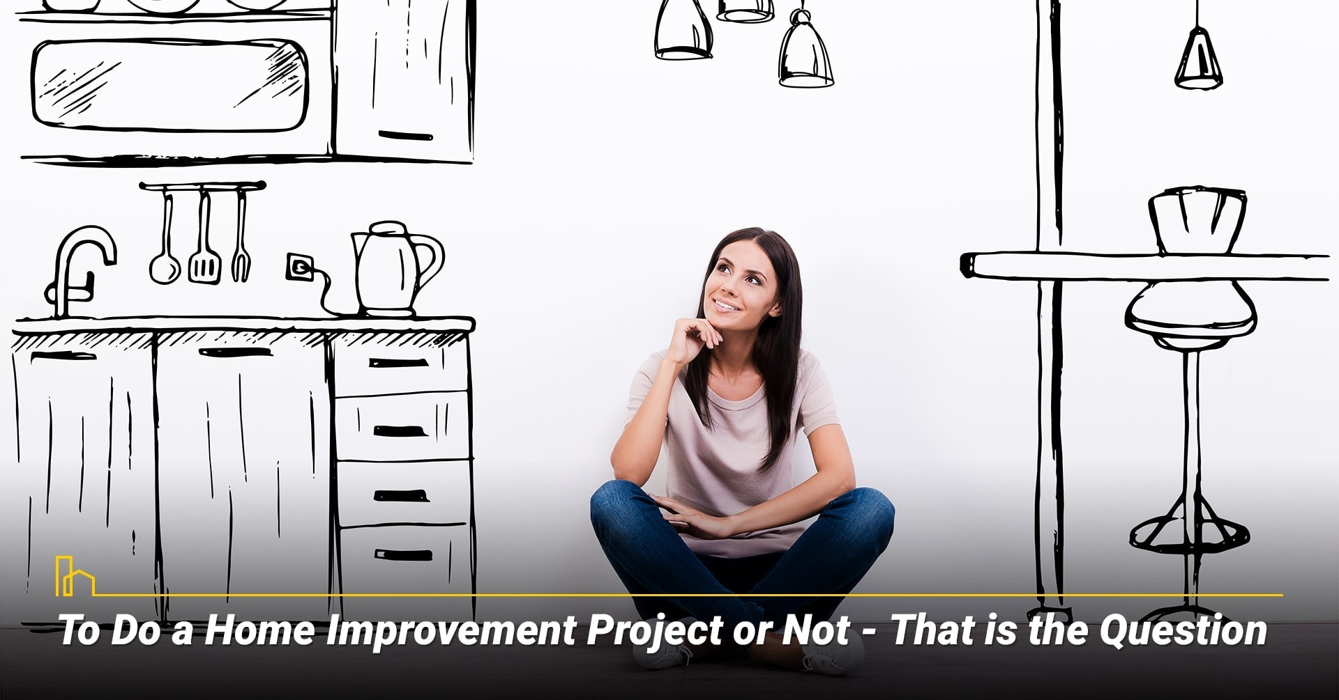 To Do a Home Improvement Project or Not - That is the Question, reasons to do a home improvement projects