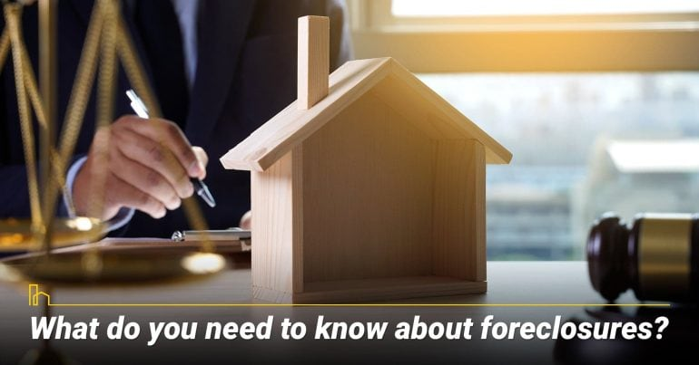 What do you need to know about foreclosures?