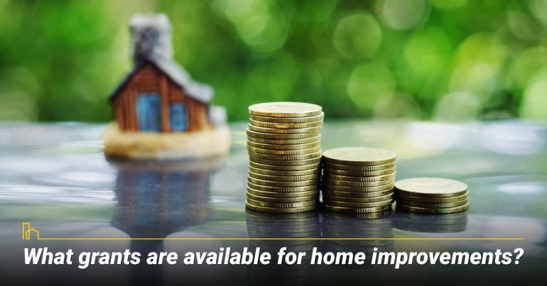 What grants are available for home improvements?