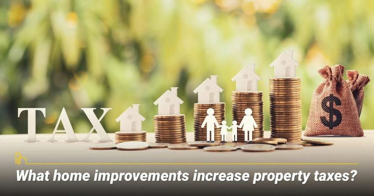 What home improvements increase property taxes?