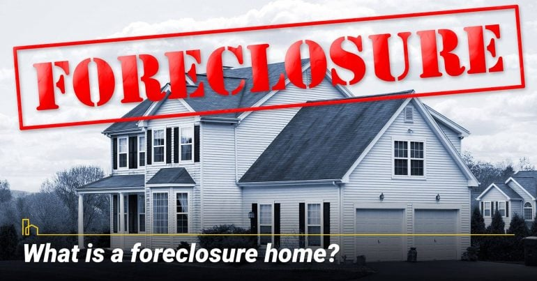 What is a foreclosure home?