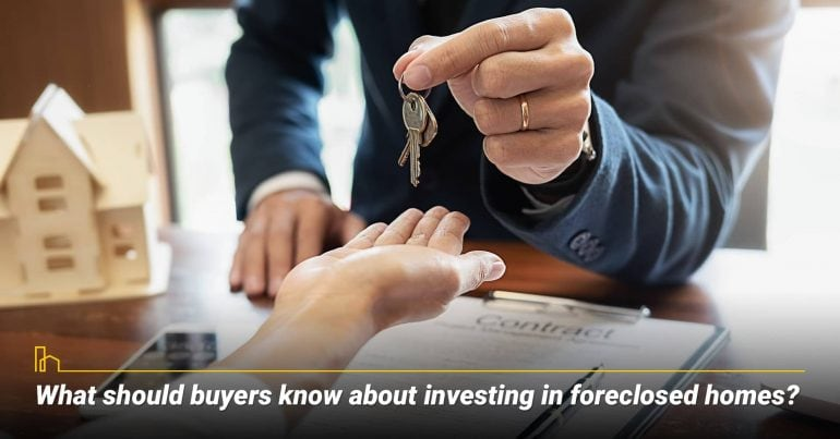 What should buyers know about investing in foreclosed homes?
