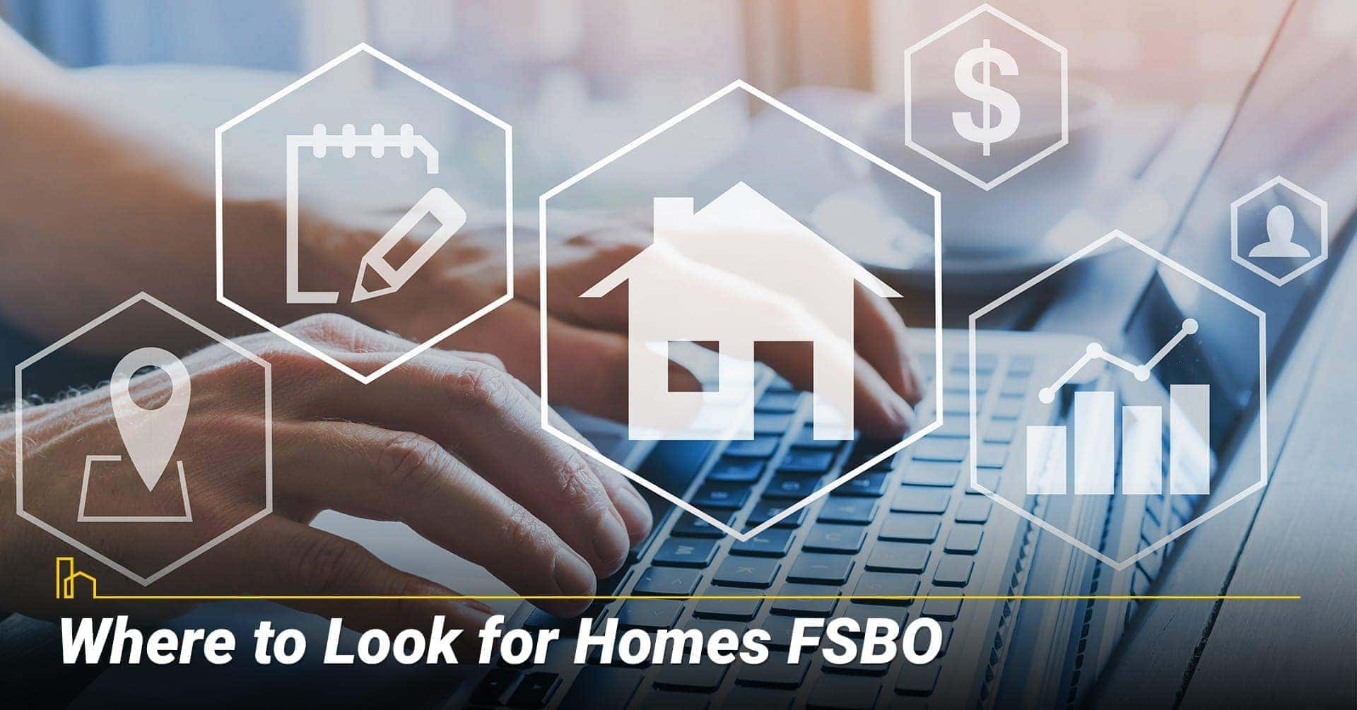 Where to Look for Homes FSBO, location for FSBO homes