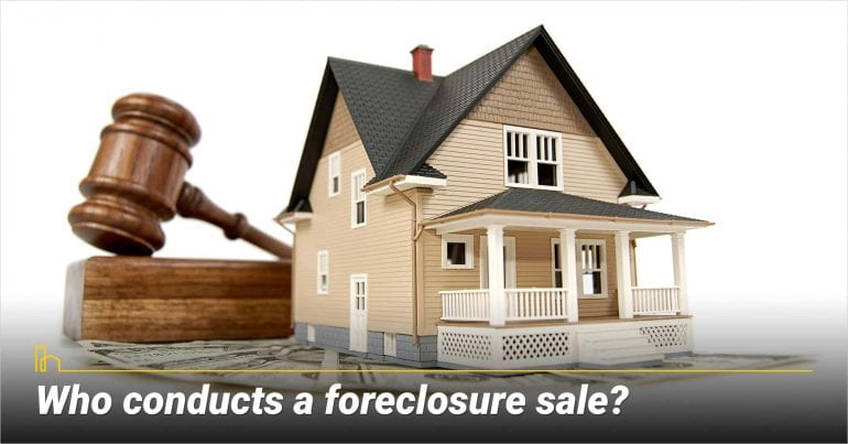 Who conducts a foreclosure sale?