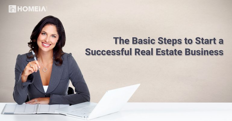 The Basic Steps to Start a Successful Real Estate Business