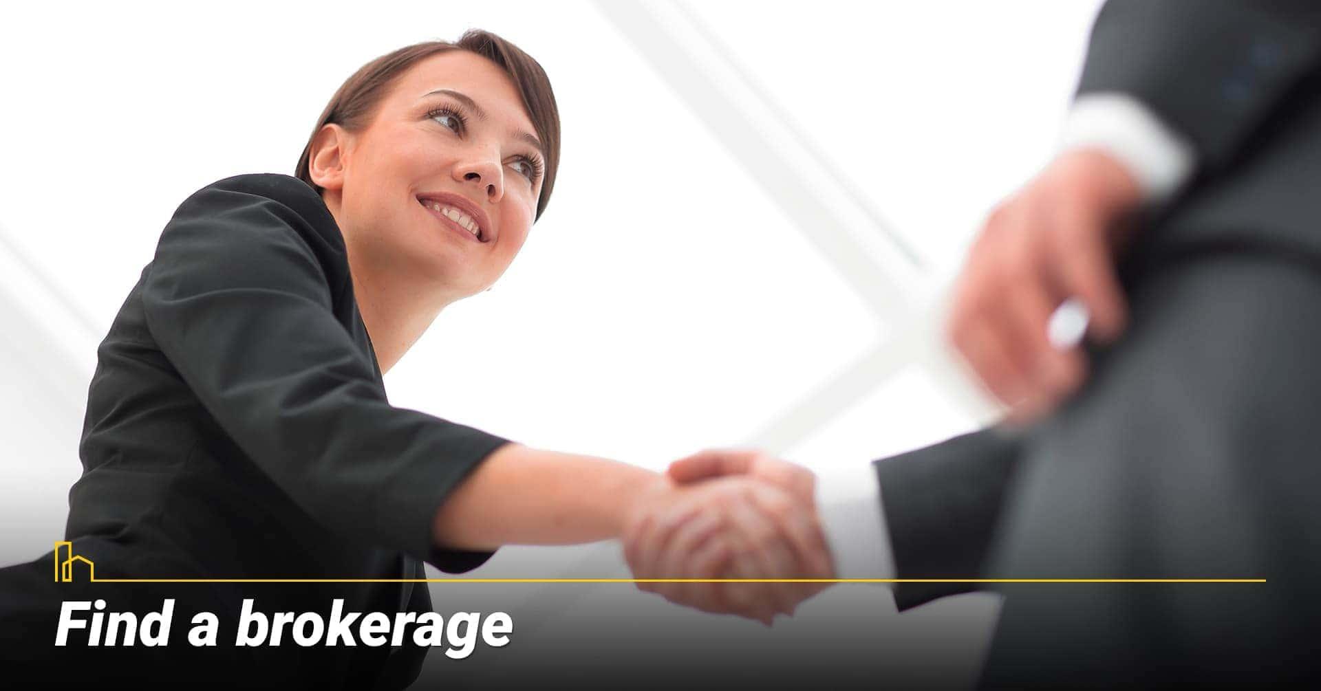 Find a brokerage, work with a broker