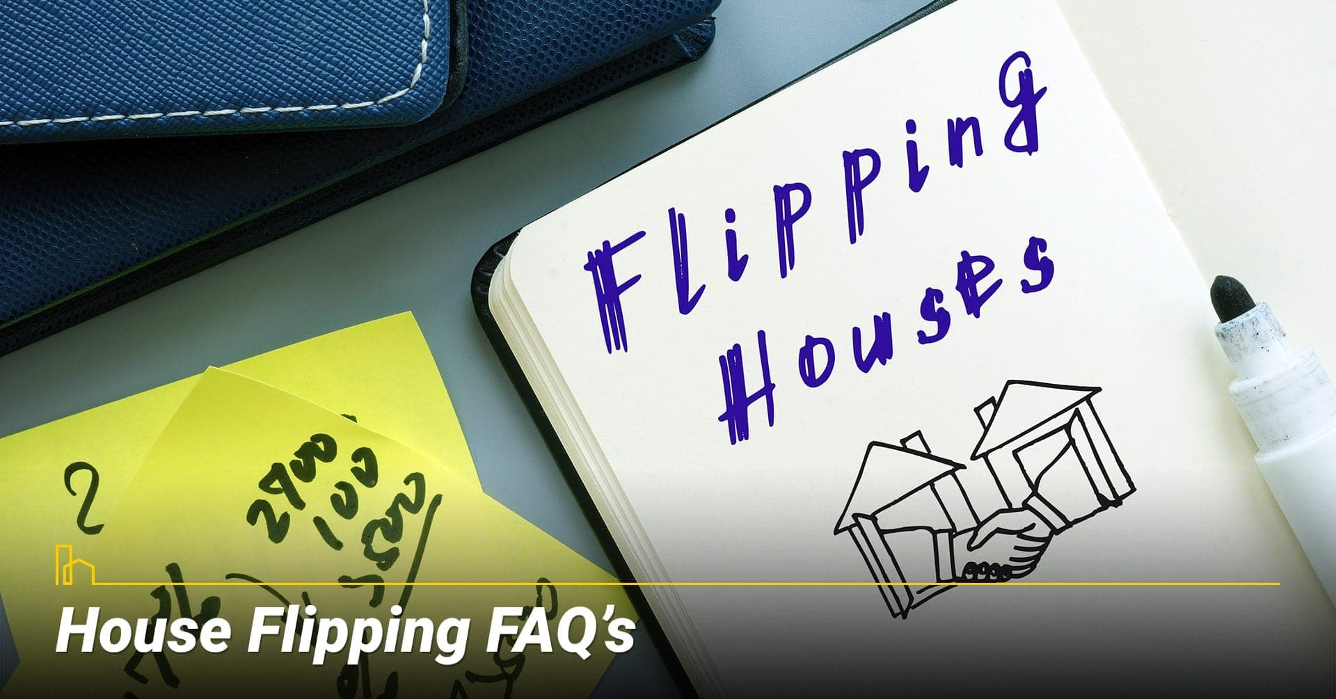 House Flipping FAQ's, ask questions about flipping a house