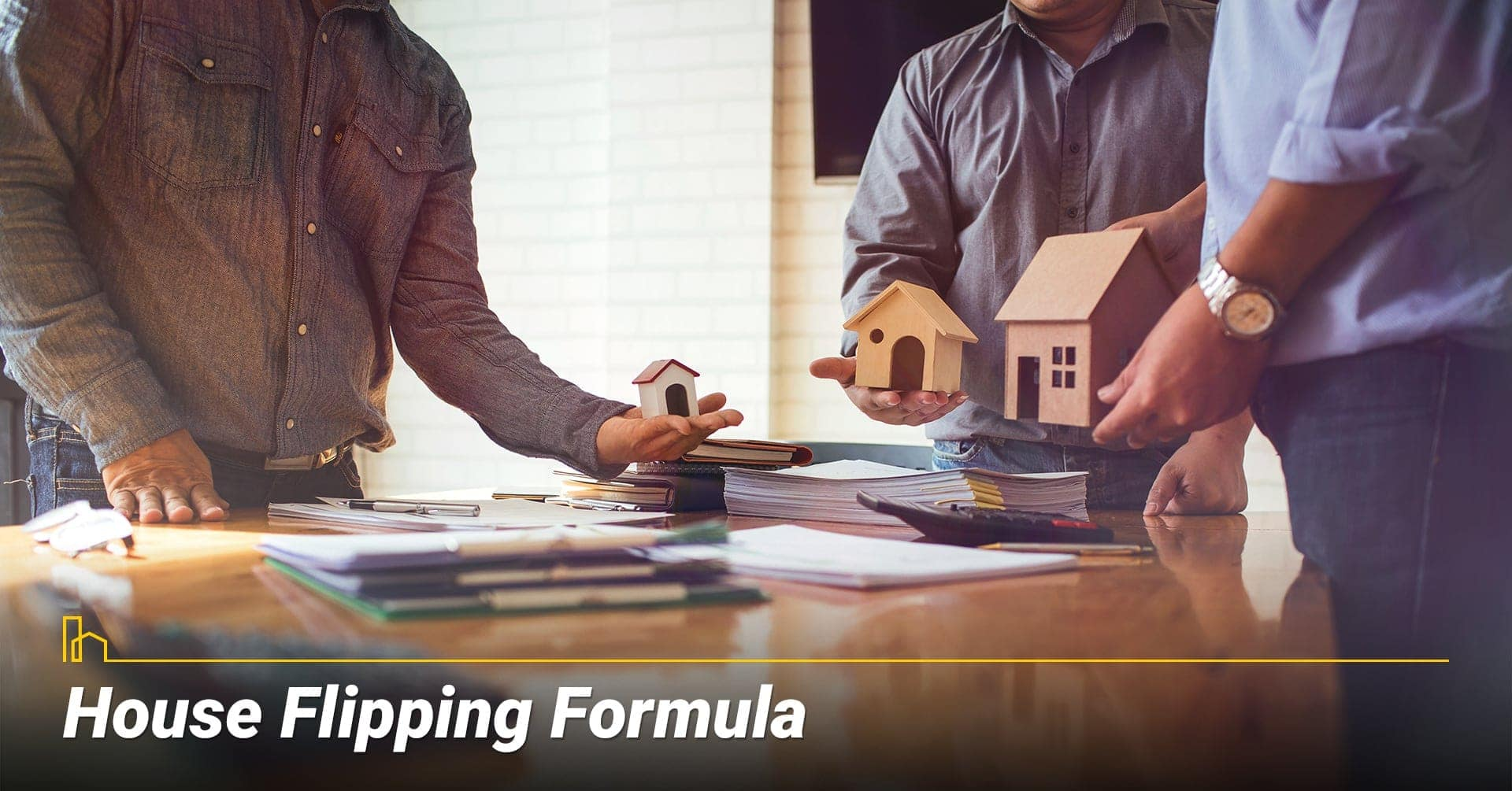 House Flipping Formula, follow steps to flip a house