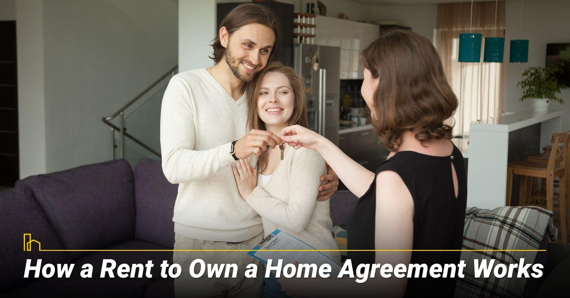 How a Rent to Own a Home Agreement Works, understand your rent to own agreement