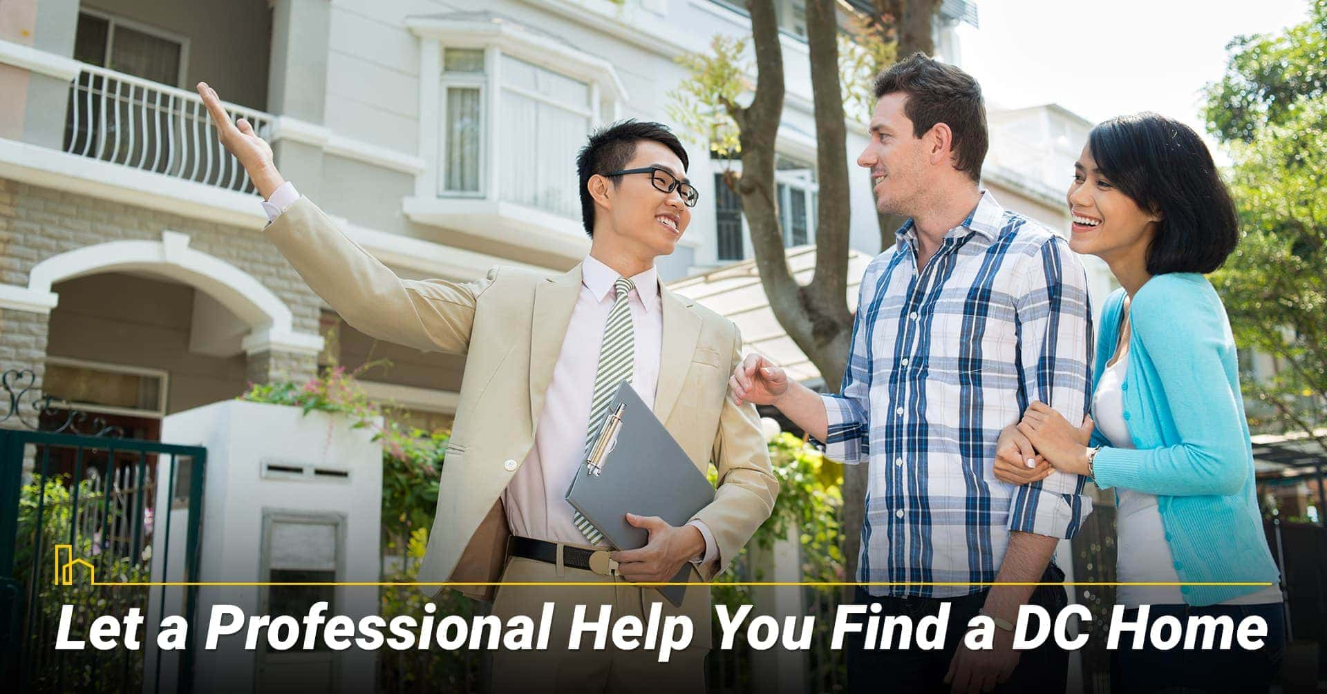 Let a Professional Help You Find a DC Home, get help from your realtor