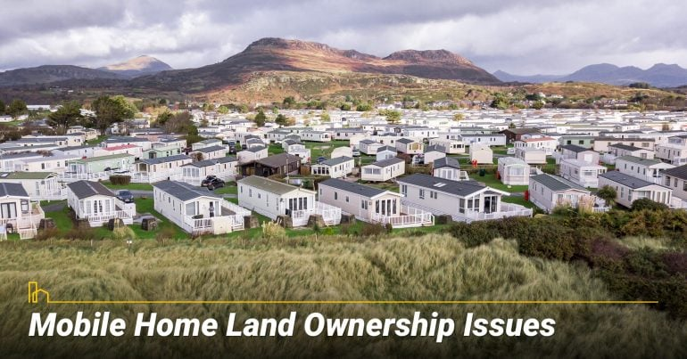 Mobile Home Land Ownership Issues