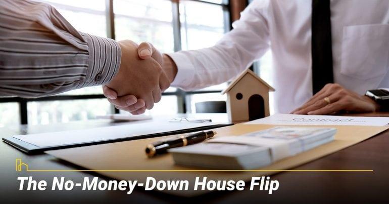 The No-Money-Down House Flip