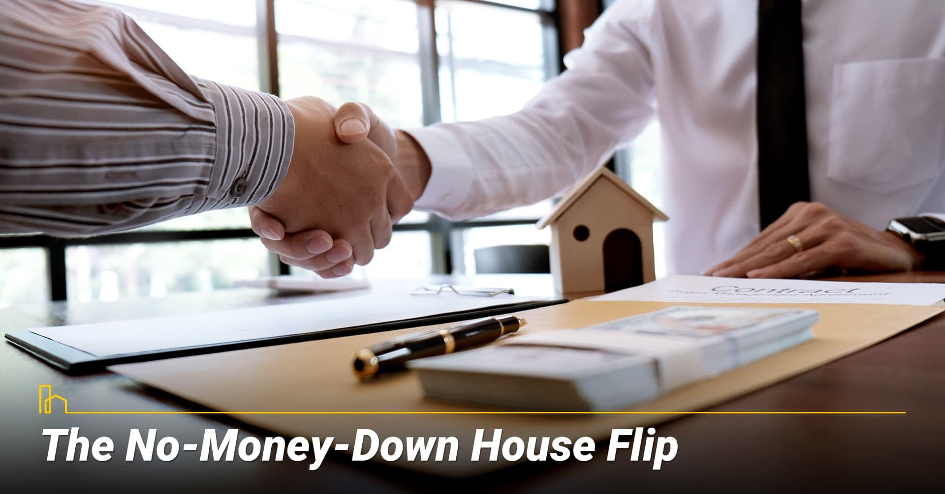 The No-Money-Down House Flip, the efficient way to flip a house