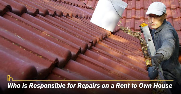 Who is Responsible for Repairs on a Rent to Own House