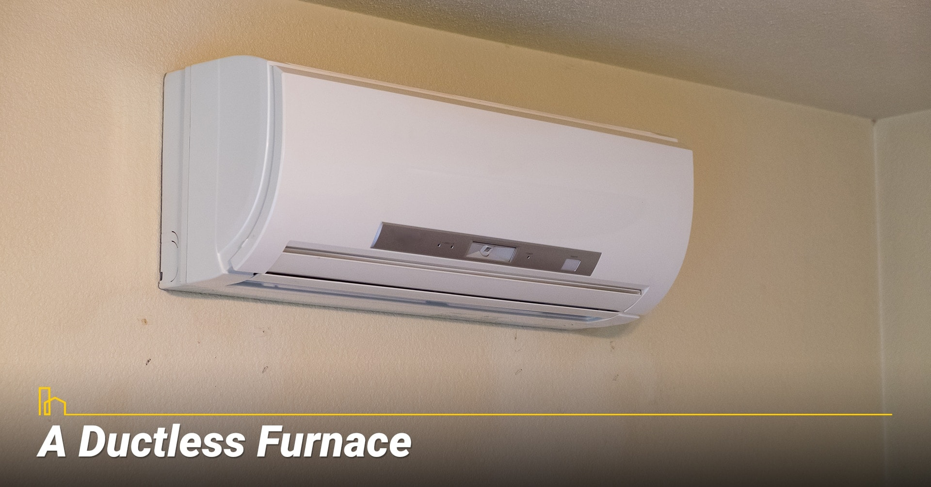 A Ductless Furnace, heat your home with ductless furnace
