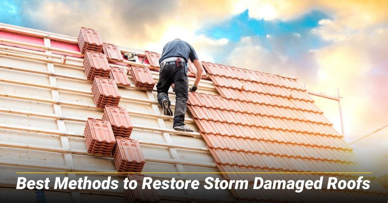 Best Methods to Restore Storm Damaged Roofs