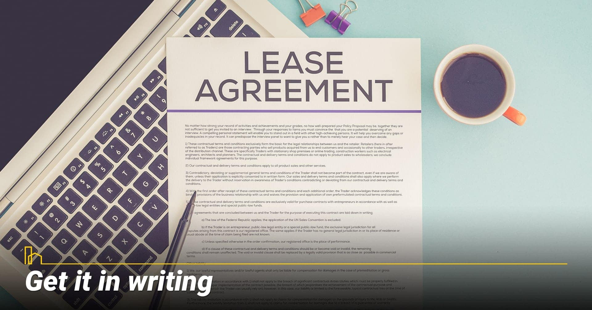 Get it in writing, make sure to use lease agreement