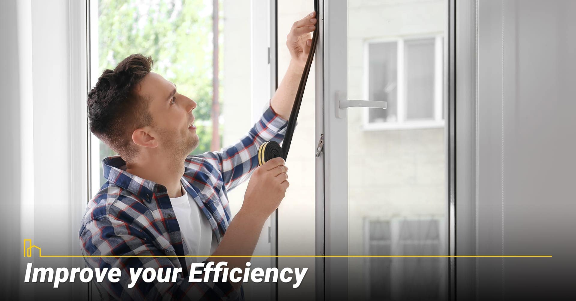 Improve your Efficiency, prevent drafts from windows