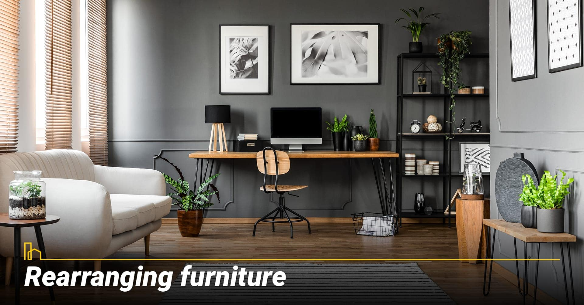 Rearranging furniture, give your room a new look